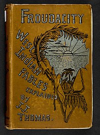 Froudacity. West India fables by J. A. Froude explained by J. J. Thomas cover