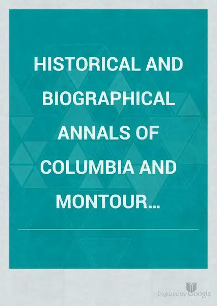 File:Historical and Biographical Annals of Columbia and Montour Counties, Pennsylvania, Containing a Concise History of the Two Counties and a Genealogical and Biographical Record of Representative Families.djvu