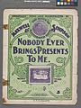 Nobody ever brings presents to me (NYPL Hades-609127-1257110).jpg