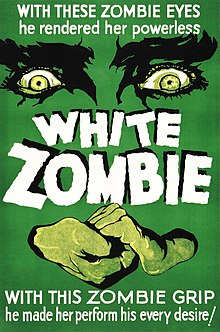 "Image of a film poster with a dark green background. Large eyes overlook two hands clasped together. The text at the top reads ""With these zombie eyes, he rendered her powerless"". In the middle is the title, White Zombie. Below is written ""With these zombie hands he made her perform his every desire!""."