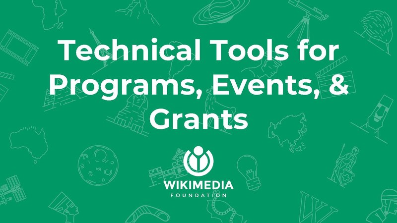 File:Technical Tools For Programs, Events, and Grants — WMCON 2018 slides.pdf