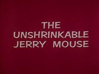 <i>The Unshrinkable Jerry Mouse</i> 1964 film