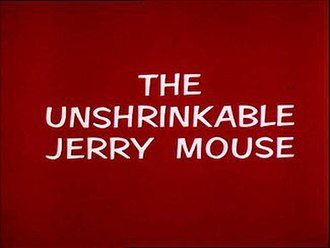The Unshrinkable Jerry Mouse - Title Card