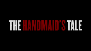The Handmaid's Tale (TV series) - Image: The Handmaid's Tale intertitle