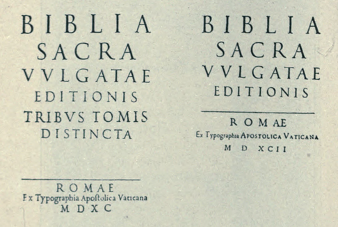 Title pages of the Sixtine (1590) Vulgate (left) and title page of the Clementine (1592) Vulgate (right). Title pages of the Sixtine (1590) and the Clementine (1592) Vulgate.png