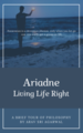 Ariadne- Living Life Right - Front Cover.png