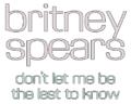 Britney Spears - Don't Let Me Be the Last to Know Logo.png