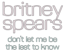 Description de l'image  Britney Spears - Don't Let Me Be the Last to Know Logo.png.