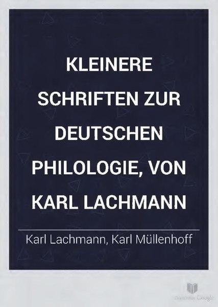File:Lachmann - Kleinere Schriften zur deutschen Philologie (1876).pdf