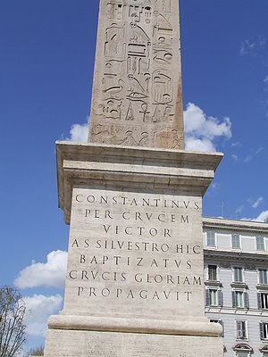 Lateran Obelisk - The base of obelisk was erected in 1588 and incorrectly claims that it marks the location of Emperor Constantine I's baptism, although he was actually baptized just before he died in Nicomedia in 337. The base of the obelisk makes no mention of his son who brought the obelisk to Rome.