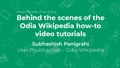 """Talk """"Behind the scenes of the Odia Wikipedia how-to video tutorials"""" at Wikimania 2019.pdf"""
