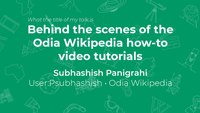 "Talk ""Behind the scenes of the Odia Wikipedia how-to video tutorials"" at Wikimania 2019.pdf"