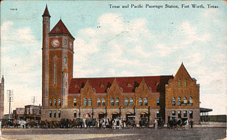 Texas and Pacific Railway - Image: Texas and Pacific Passenger Station, Fort Worth, Texas