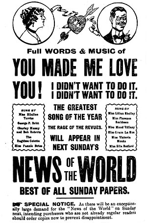You Made Me Love You (I Didn't Want to Do It) - British 1913 advertising for the words to You Made Me Love You to be included in the next edition of the News of the World.
