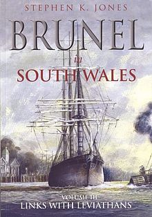 Brunel in South Wales Vol 3. Links to Leviathans.jpg