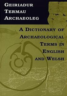 Geiriadur Termau Archaeoleg - A Dictionary of Archaeological Terms in English and Welsh (llyfr).jpg