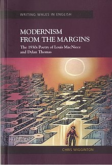 Writing Wales in English Modernism from the Margins - The 1930s Poetry of Louis MacNiece and Dylan Thomas (llyfr).jpg