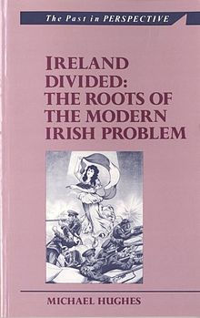 Past in Perspective Series, The Ireland Divided The Roots of the Modern Irish Problem.jpg