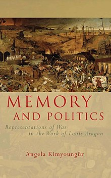 French and Francophone Studies Memory and Politics - Representations of War in the Work of Louis Aragon (llyfr).jpg