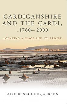 Studies in Welsh History Cardiganshire and the Cardi, c.1760 c.2000 Locating a Place and Its People.jpg