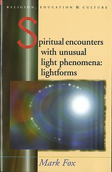 Religion, Education and Culture Spiritual Encounters with Unusual Phenomena Lightforms.jpg