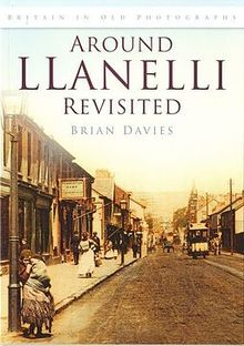 Britain in Old Photographs Around Llanelli Revisited.jpg