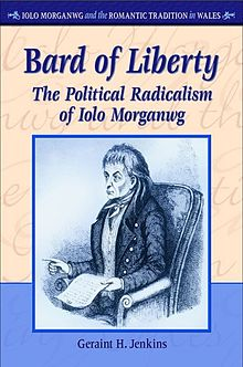 Iolo Morganwg and the Romantic Tradition in Wales Bard of Liberty The Political Radicalism of Iolo Morganwg.jpg