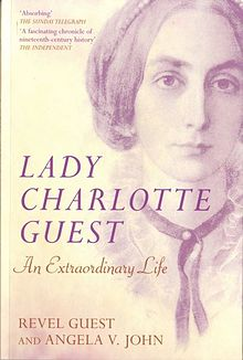 Lady Charlotte Guest An Extraordinary Life.jpg