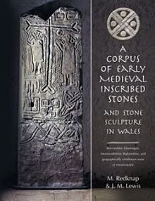 Corpus of Early Medieval Inscribed Stones and Stone Sculpture in Wales, A Vol. 1 South East Wales and the English Border.jpg