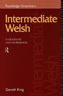 Routledge Grammars Series Intermediate Welsh A Grammar and Workbook.jpg