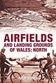 Airfields and Landing Grounds of Wales North.jpg