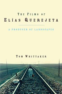 Films of Elias Querejeta, The A Producer of Landscapes.jpg