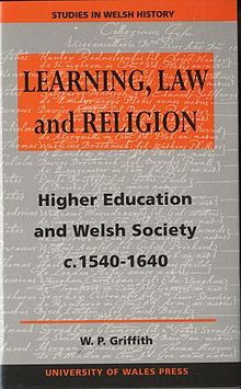 Studies in Welsh History X. Learning, Law and Religion Higher Education and Welsh Society C.1540 1640.jpg