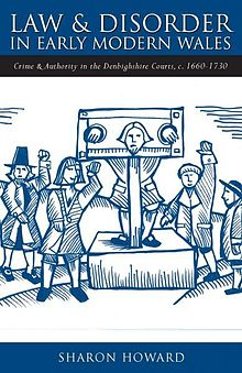 Studies in Welsh History Law and Disorder in Early Modern Wales Crime and Authority in the Denbighshire Courts, c. 1660 1730.jpg