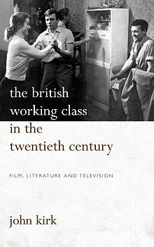 British Working Class in the Twentieth Century, The Film, Literature and Television.jpg