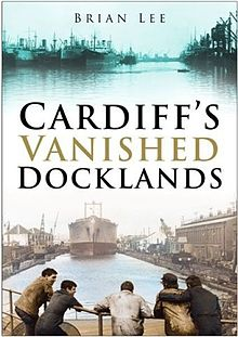 Cardiff's Vanished Docklands.jpg