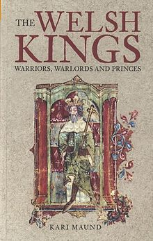 Welsh Kings, The Warriors, Warlords and Princes.jpg