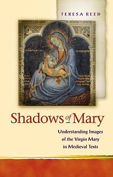Religion and Culture in the Middle Ages Shadows of Mary Reading the Virgin Mary in Medieval Texts.jpg