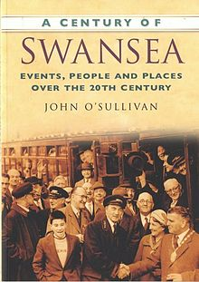 Century of Swansea, A Events, People and Places over the 20th Century.jpg
