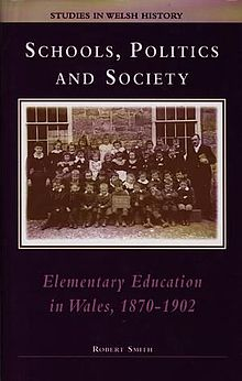 Studies in Welsh History Series Schools, Politics and Society Elementary Education in Wales, 1870 1902.jpg