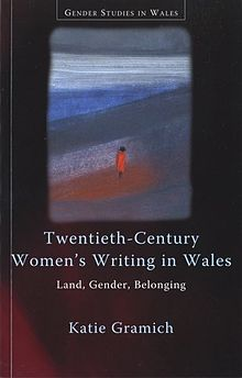 Gender Studies in Wales Twentieth-Century Women's Writing in Wales - Land, Gender, Belonging (llyfr).jpg