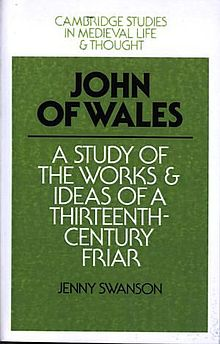 Cambridge Papers in Medieval Life and Thought, Fourth Series 10. John of Wales A Study of the Work and Ideas of a Thirteenth Century Friar.jpg