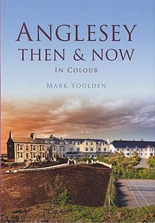 Anglesey Then and Now in Colour.jpg