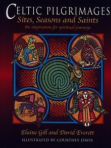 Celtic Pilgrimages Sites, Seasons and Saints, An Inspiration for Spiritual Journeys.jpg