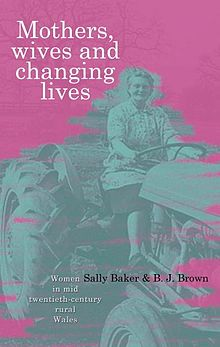 Mothers, Wives and Changing Lives Women in Mid Twentieth Century Rural Wales.jpg