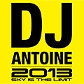 DJ Antoine - 2013 - Sky Is the Limit.jpg