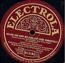 """""""Ich bin von Kopf bis Fuß auf Liebe eingestellt"""" auf Electrola, aufgenommen in der Singakademie 1930, Schellackplatte (Quelle: Wikimedia)"""