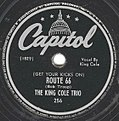 King Cole Trio - (Get Your Kicks On) Route 66