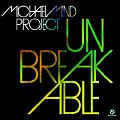 Michael Mind Project - Unbreakable.jpg
