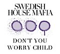 Don't You Worry Child - SHM.jpg